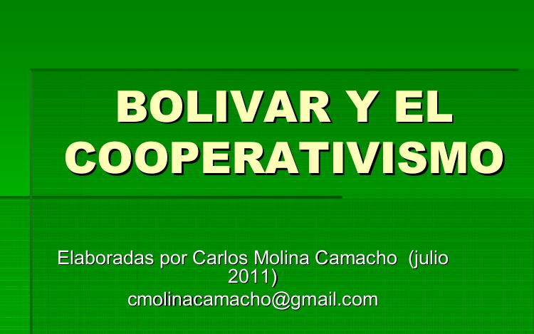 """""""Bolívar y el cooperativismo"""" por Prof. Carlos Molina Camacho"""