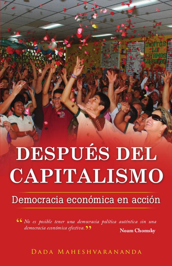 """""""Despues del capitalismo: democracia económica en acción"""" por Dada Maheshvarananda"""