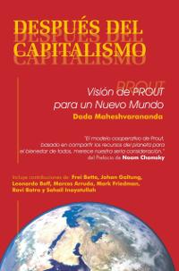 Después del Capitalismo: Visión de Prout para un Nuevo Mundo